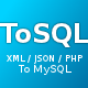 ToSQL - JSON/XML/PHP to SQL - CodeCanyon Item for Sale