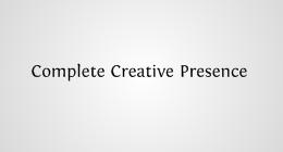 Complete Creative Presence