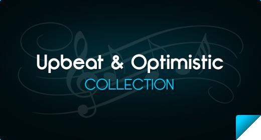 Upbeat & Optimistic