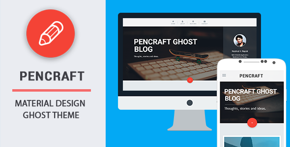 Pencraft – Material Design Ghost Theme