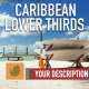 Caribbean Lower Thirds Pack - VideoHive Item for Sale