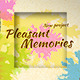 Pleasant Memories - VideoHive Item for Sale