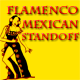 Flamenco Mexican Standoff