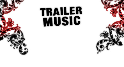 Trailer Music (short themes and stingers)