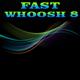 Fast Whoosh 8