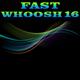 Fast Whoosh 16