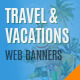 Travel & Vacations Web Banners - GraphicRiver Item for Sale