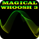 Magical Whoosh 3