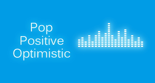 Pop, Positive, Optimistic,