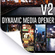 Dynamic Media Opener / Titles - v2 - VideoHive Item for Sale