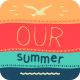 Our Summer - VideoHive Item for Sale