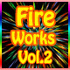 Fire Works Vol.2