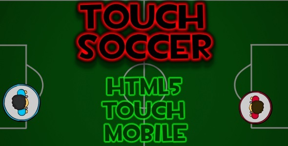 Touch Soccer - html5 Mobile Game. - CodeCanyon Item for Sale