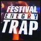 Festival Energy Trap