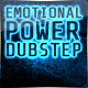 Emotional Power Dubstep