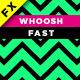 Fast Whoosh