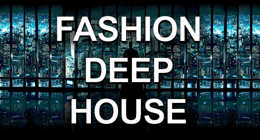 Fashion Deep House
