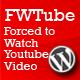 FWTube: Forced to Watch an Embedded Youtube Video - CodeCanyon Item for Sale
