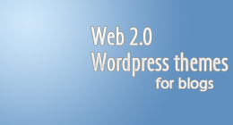 Web 2.0 Wordpress Themes for Blogs