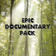Epic Documentary Pack