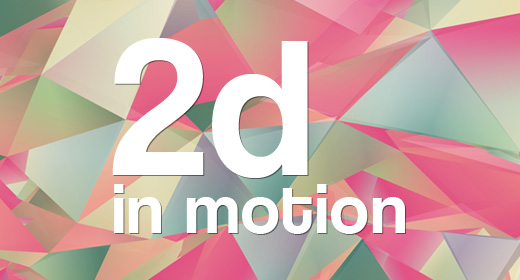 2D in Motion