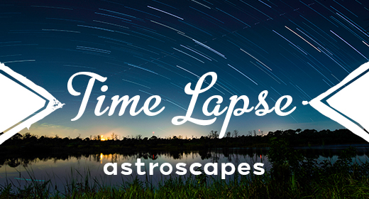 Time Lapse | Astroscapes