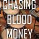 Chasing Blood Money