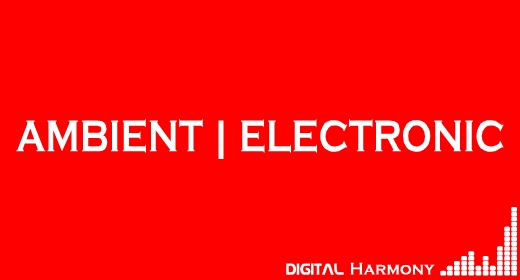 AMBIENT | ELECTRONIC MUSIC