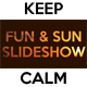 Keep Calm - Fun & Sun Slideshow - VideoHive Item for Sale