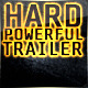 Hard Powerful Trailer