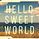 Hello Sweet World - VideoHive Item for Sale