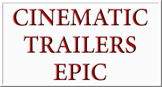 Cinematic Trailers Epic