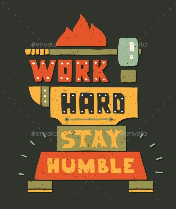 Work Hard Stay Humble - Illustration with Quote - Backgrounds Decorative