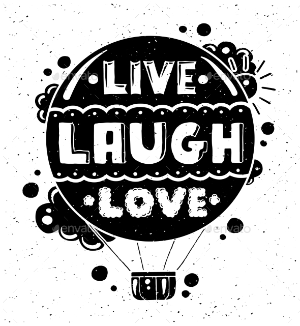 Live Laugh Love - Illustration with Quote - Backgrounds Decorative