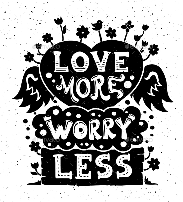 Love More Worry Less - Illustration with Quote - Backgrounds Decorative