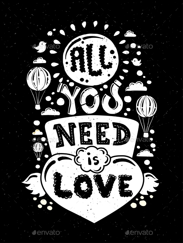 All You Need Is LoveIllustration with Quote - Backgrounds Decorative