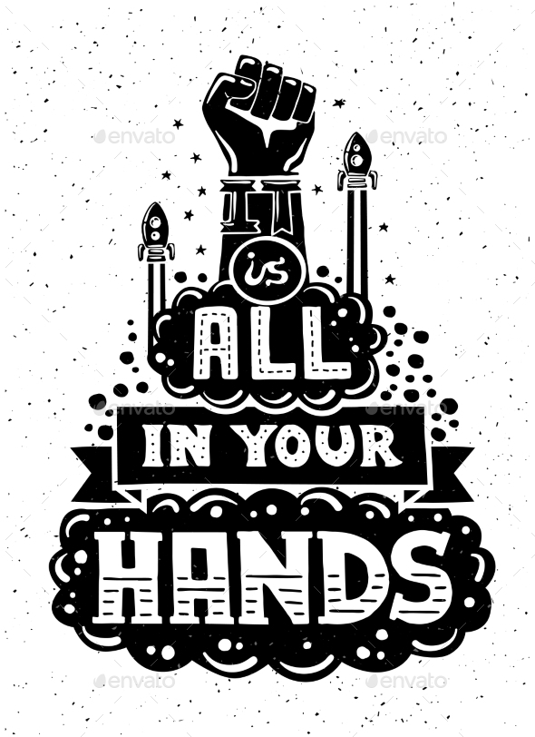 All's In Your Hands Illustration with Quote - Backgrounds Decorative