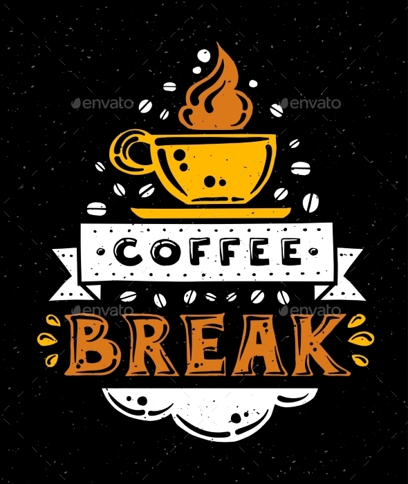 Coffee Break - Illustration with Quote - Backgrounds Decorative