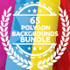 65 POLYGON BACKGROUNDS BUNDLE - GraphicRiver Item for Sale