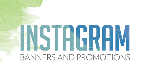 INSTAGRAM PROMOS AND BANNERS