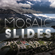 Download Mosaic Slides from VideHive