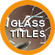 Glass Titles - VideoHive Item for Sale