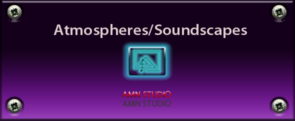 Atmospheres/Soundscapes