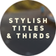 Stylish Titles & Thirds - VideoHive Item for Sale