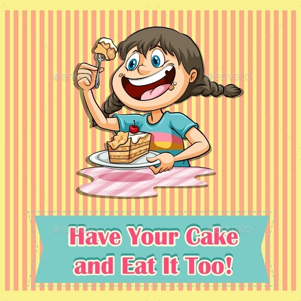 Have Your Cake and Eat It - Miscellaneous Conceptual