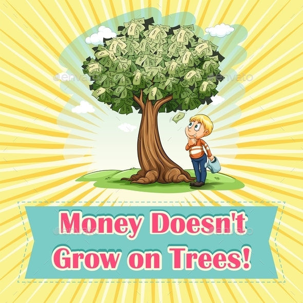 Money Doesn't Grow on Trees - Miscellaneous Conceptual