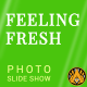 Feeling Fresh Slideshow - VideoHive Item for Sale