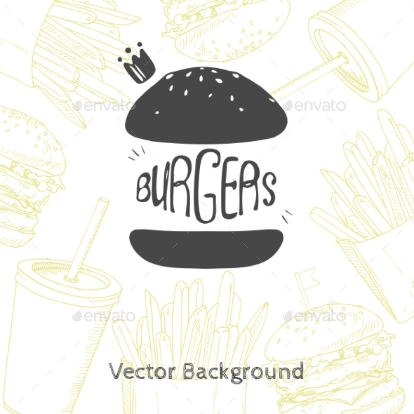Fast Food Background With Hand Drawn Burger - Food Objects