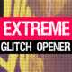 Extreme Glitch Opener - VideoHive Item for Sale