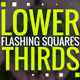 Lower Thirds Flashing Squares - VideoHive Item for Sale